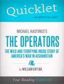 Quicklet on Michael Hastings' The Operators: The Wild and Terrifying Inside Story of America's War in Afghanistan (eBook, ePUB)