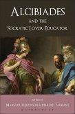 Alcibiades and the Socratic Lover-Educator (eBook, ePUB)