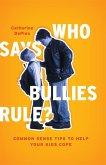 Who Says Bullies Rule? (eBook, ePUB)