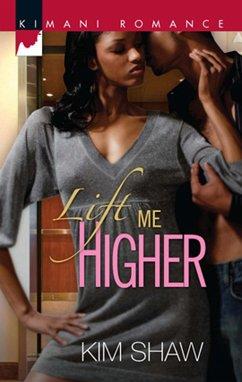 Lift Me Higher (Mills & Boon Kimani) (eBook, ePUB) - Shaw, Kim