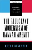 The Reluctant Modernism of Hannah Arendt (eBook, ePUB)