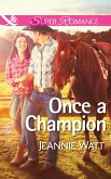 Once a Champion (Mills & Boon Superromance) (The Montana Way, Book 1) (eBook, ePUB)