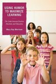 Using Humor to Maximize Learning (eBook, ePUB)