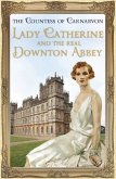 Lady Catherine and the Real Downton Abbey (eBook, ePUB)