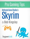Skyrim - Strategy, Hacks, and Tools for the Pro Gamer (eBook, ePUB)