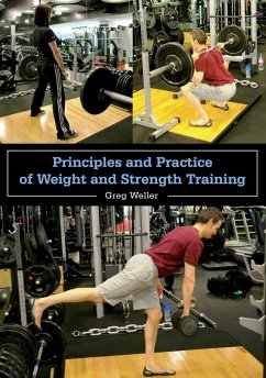 Principles and Practice of Weight and Strength Training (eBook, ePUB) - Weller, Greg