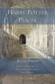 Harry Potter Places Book Three--Snitch-Seeking in Southern England and Wales (eBook, ePUB)