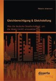 Gleichberechtigung & Gleichstellung: Was die deutsche Gesellschaft tut, um die Ideale (nicht) umzusetzen