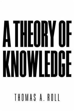 Theory of Knowledge (eBook, ePUB) - Roll, Thomas A.