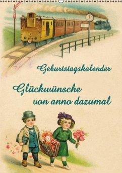 Glückwünsche von anno dazumal (Wandkalender immerwährend DIN A2 hoch)