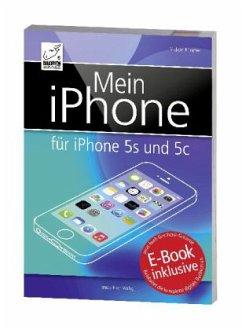 Mein iPhone - Für iPhone 5s und 5c - Krimmer, Michael