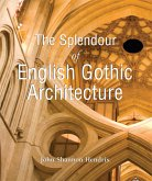 The Splendor of English Gothic Architecture (eBook, PDF)