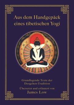 Aus dem Handgepäck eines tibetischen Yogi - Low, James