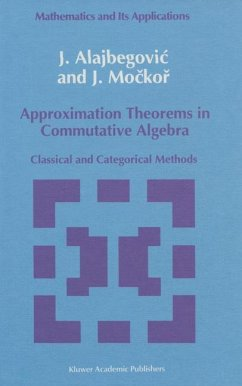 Approximation Theorems in Commutative Algebra - Alajbegovic, J.; Mockor, J.
