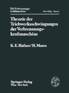 Theorie der Triebwerksschwingungen der Verbrennungskraftmaschine - Hafner, K.E.;Maass, H.