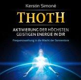 Thoth - Aktivierung der höchsten geistigen Energie in dir, 1 Audio-CD