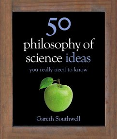 50 Philosophy of Science Ideas You Really Need to Know (eBook, ePUB) - Southwell, Gareth