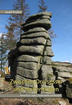 Zwischen Dreisessel und Hohenbogen - Probst, Josef