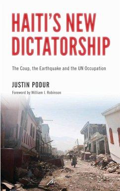 Haiti's New Dictatorship (eBook, ePUB) - Podur, Justin