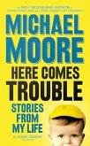 Here Comes Trouble (eBook, ePUB)