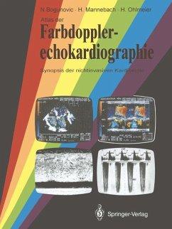 Atlas der Farbdopplerechokardiographie - Bogunovic, Nikola; Mannebach, Hermann; Ohlmeier, Harm