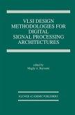 VLSI Design Methodologies for Digital Signal Processing Architectures
