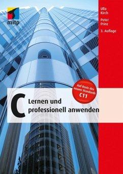 C - Lernen und professionell anwenden (eBook, PDF) - Kirch, Ulla; Prinz, Peter