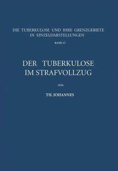 Der Tuberkulöse im Strafvollzug - Johannes, Th.