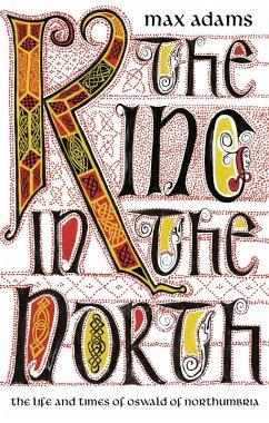 The King in the North (eBook, ePUB) - Adams, Max