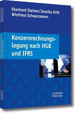Konzernrechnungslegung nach HGB und IFRS (eBook, PDF) - Steiner, Eberhard; Orth, Jessika; Schwarzmann, Winfried