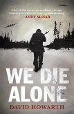 We Die Alone (eBook, ePUB)