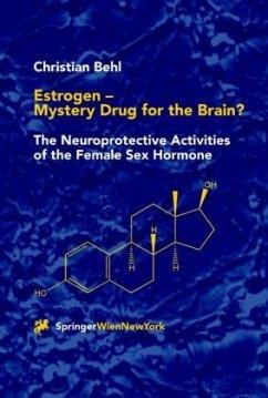 Estrogen - Mystery Drug for the Brain? - Behl, Christian