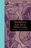 Mindfulness and the Art of Urban Living (eBook, ePUB)