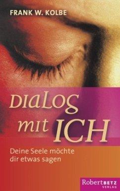 Dialog mit Ich - Kolbe, Frank W.