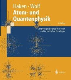 Atom- und Quantenphysik - Haken, Hermann; Wolf, Hans Chr.