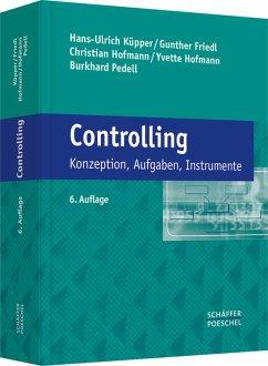 Controlling (eBook, PDF) - Küpper, Hans-Ulrich; Friedl, Gunther; Hofmann, Christian; Hofmann, Yvette; Pedell, Burkhard
