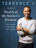 The Wealth of My Mother's Wisdom (eBook, ePUB)