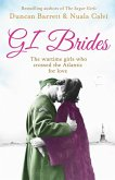 GI Brides: The wartime girls who crossed the Atlantic for love (eBook, ePUB)