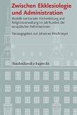 Zwischen Ekklesiologie und Administration (eBook, PDF)