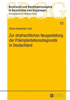 Zur strafrechtlichen Neugestaltung der Präimplantationsdiagnostik in Deutschland - Lück, Simon