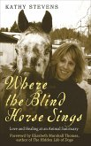 Where the Blind Horse Sings (eBook, ePUB)