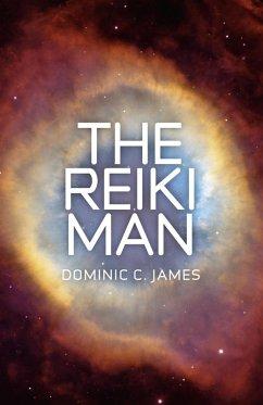The Reiki Man (eBook, ePUB) - James, Dominic C.
