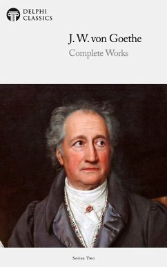 Delphi Complete Works of Johann Wolfgang von Goethe (Illustrated) (eBook, ePUB)