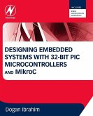 Designing Embedded Systems with 32-Bit PIC Microcontrollers and MikroC (eBook, ePUB)