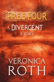 Free Four - Tobias tells the Divergent Knife-Throwing Scene (eBook, ePUB)