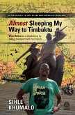 Almost Sleeping my way to Timbuktu (eBook, ePUB)