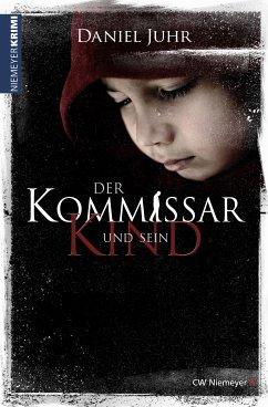 Der Kommissar und sein Kind (eBook, PDF) - Juhr, Daniel