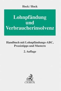 Lohnpfändung und Verbraucherinsolvenz - Hock, Klaus; Hock, Stefanie