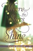 Where the Stars Still Shine (eBook, ePUB)