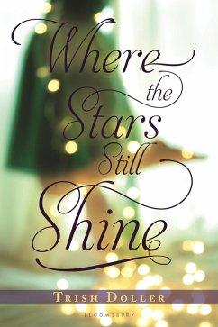 Where the Stars Still Shine (eBook, ePUB) - Doller, Trish